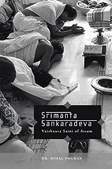 Srimanta Sankaradeva: Vaishnava Saint of Assam by [Phukan, Bimal]