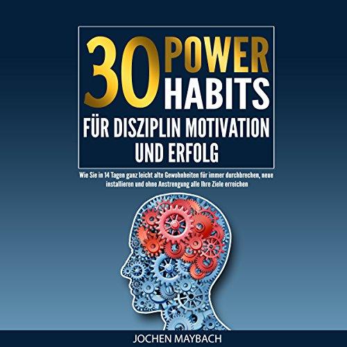 30-power-habits-fur-disziplin-motivation-und-erfolg