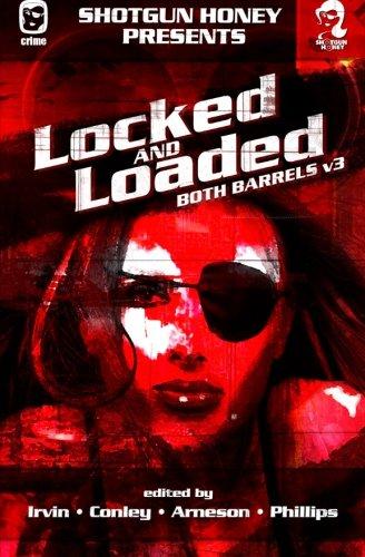 Shotgun Honey Presents: Locked and Loaded: Volume 3 (Both Barrels)