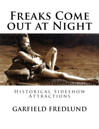 Freaks Come Out at Night: Historical Sideshow Attractions