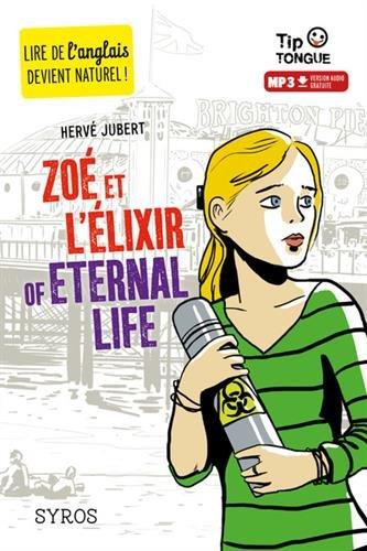 Zoé et l'Élixir of Eternal Life - collection Tip Tongue - A2 intermédiaire - dès 12 ans par Hervé Jubert