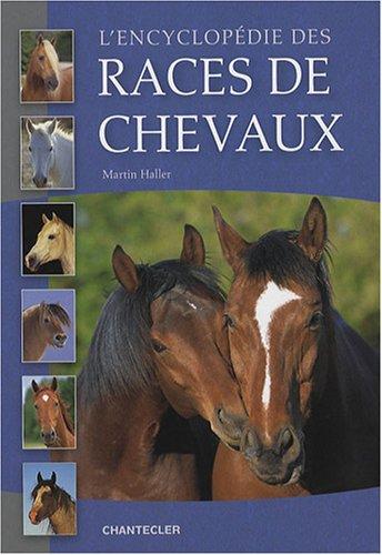 L'encyclopédie des races de chevaux par Martin Haller
