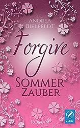 FORGIVE - Sommerzauber Liebesroman (Jahreszeitenreihe 2)