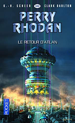 Perry Rhodan n°342 - Le Retour d'Atlan par K. H. SCHEER, Clark DARLTON