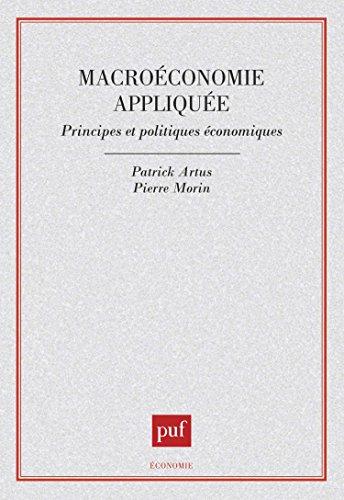 Macroéconomie appliquée : Principes et politiques économiques par Pierre Morin