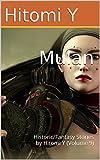 Mulan: Historic/Fantasy Stories by Hitomi Y (Volume 9) (English Edition)