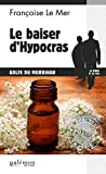 Le baiser d'Hypocras: Intrigue dans le Golfe du Morbihan (Enquêtes en série t. 16)...