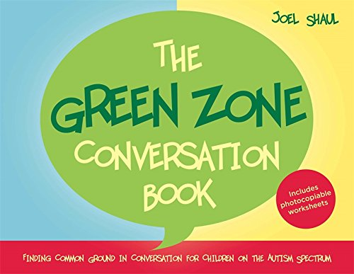 The Green Zone Conversation Book: Finding Common Ground in Conversation for Children on the Autism Spectrum