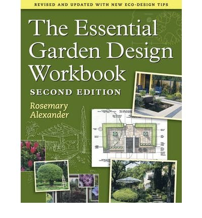[(The Essential Garden Design Workbook)] [Author: Rosemary Alexander] published on (May, 2009)