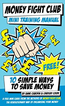 Money Fight Club Mini Training Manual: 10 Simple Ways to Save Money by [Anne, Caborn, Cook Lindsay]