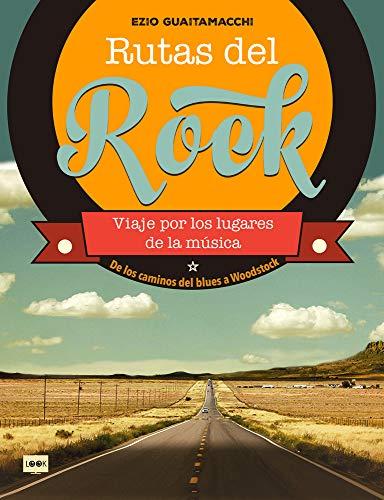 Rutas del rock por Ezio Guaitamacchi