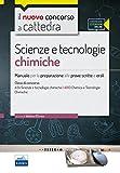 CC 4/55 scienze e tecnologie chimiche. Manuale per la preparazione alle prove scritte e orali. Classi di concorso A34 A013. Con espansione online