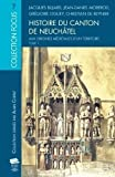 Histoire du canton de neuchatel - T. 1. aux origines medievales d'un territoire