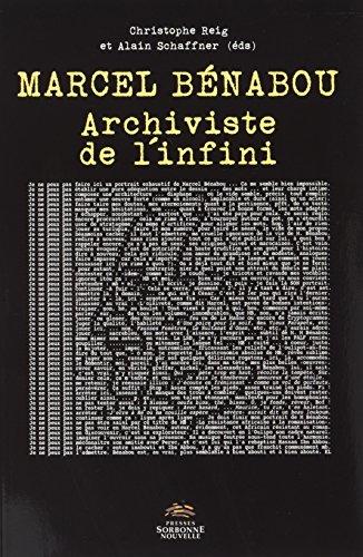 Marcel Benabou. Archiviste de l'Infini par Christophe Reig