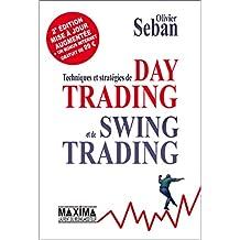 Techniques et stratégies de Day Trading et de Swing Trading: 2e édition revue et augmentée