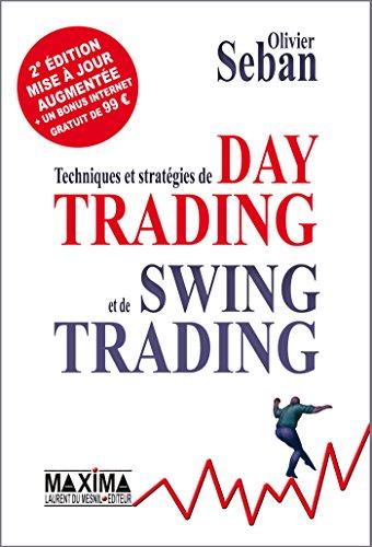 Techniques et stratgies de Day Trading et de Swing Trading: 2e dition revue et augmente