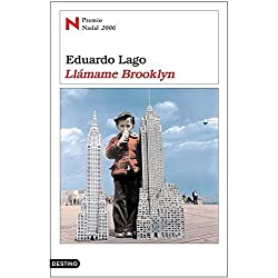 Llamame Brooklyn (Spanish Edition) by Eduardo Lago (2006-02-01) Premio Nadal 2006