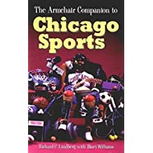 The Armchair Companion to Chicago Sports by Richard Lindberg (1997-09-01)