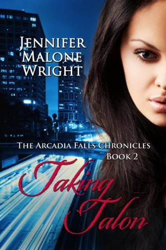 Taking Talon (The Arcadia Falls Chronicles series Book 2) (English Edition)