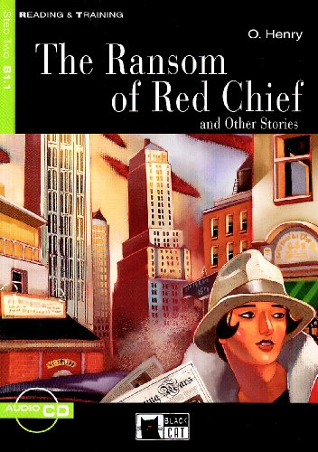 The Ransom of Red Chief and Other Stories. Con audiolibro. CD Audio (Reading and training) por O. Henry