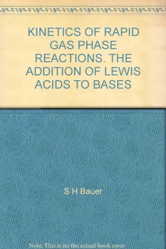 KINETICS OF RAPID GAS PHASE REACTIONS. THE ADDITION OF LEWIS ACIDS TO BASES - Sh Base