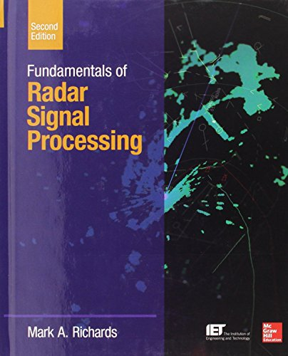 Fundamentals of Radar Signal Processing, Second Edition (McGraw-Hill Professional Engineering) by Mark A. Richards (1-Feb-2014) Hardcover