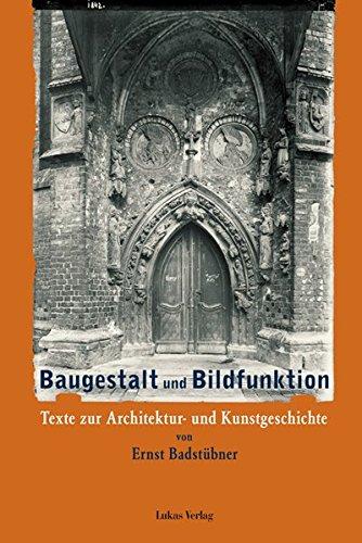 Baugestalt und Bildfunktion: Texte zur Architektur- und Kunstgeschichte