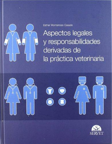 Aspectos legales y responsabilidades derivadas de la práctica veterinaria - Libros de veterinaria - Editorial Servet por Esther Monterroso Casado