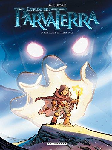 Légendes de Parvaterra (4) : Le lion et le temps volé