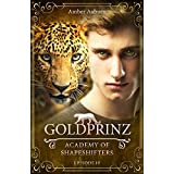 Goldprinz, Episode 10 - Fantasy-Serie (Academy of Shapeshifters)
