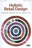 Holistic Retail Design : Reshaping Shopping for the Digital Era