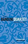 The Bandini Quartet : Wait Until Spring, Bandini ; The Road to Los Angeles ; Ask the Dust ; Dreams From Bunker Hill par Fante