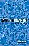 The Bandini Quartet par Fante