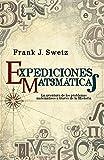 Expediciones Matemáticas. Los Problemas Matemáticos A Través De La Historia (Fuera de colección)