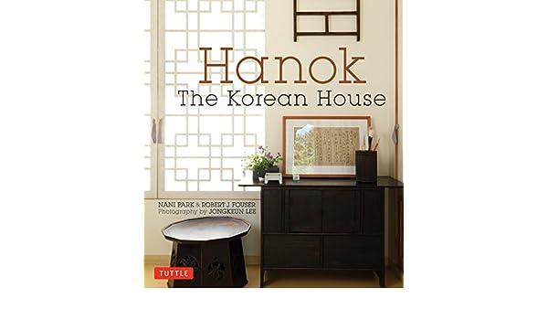 Hanok: The Korean House: Amazon.de: Nani Park, Robert J. Fouser ...