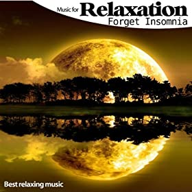 Music for Relaxation Forget Insomnia