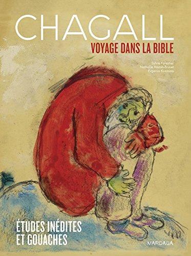 Chagall. Voyage dans la Bible. Études inédites et gouaches