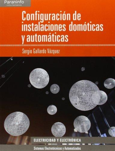 Configuración de instalaciones domóticas y automáticas (Electricidad Electronica) por SERGIO GALLARDO VÁZQUEZ