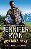 Montana Heat: Escape to You: A Montana Heat Novel