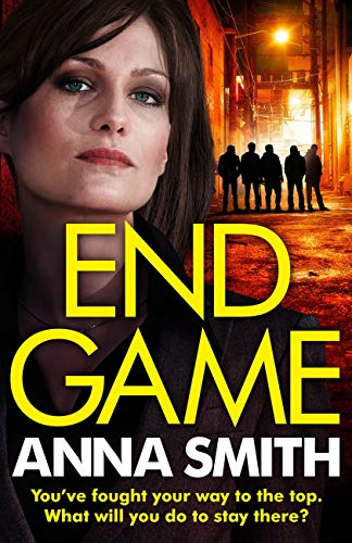 End Game: the most addictive, nailbiting gangster thriller of the year (Kerry Casey Book 3) by [Smith, Anna]