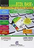 La nuova ECDL base più. Informatica per le scuole superiori. Con CD-ROM