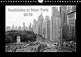 Ausblicke in New York (Wandkalender 2016 DIN A4 quer): SchwarzWeiß-Photos von New York (Monatskalender, 14 Seiten ) (CALVENDO Orte)