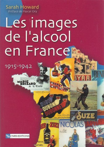 Les images de l'alcool en France : 1915-1942 par Sarah Howard