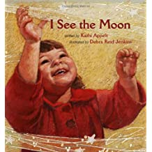 I See the Moon (Young Readers)