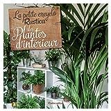 La petite Encyclo Rustica des plantes d'intérieur...