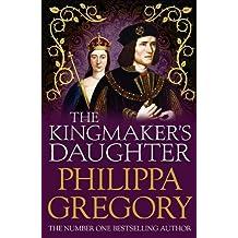 The Kingmaker's Daughter (COUSINS' WAR)