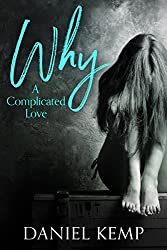 Why?: A Complicated Love