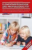 Elementarpädagogik und Professionalität: Lebens- und Konfliktraum Kindergarten