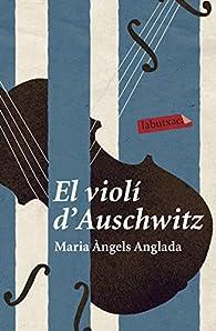El violí d'Auschwitz par  Maria Àngels Anglada Abadal