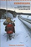 Scarica Libro Eurovespa 15 580 chilometri in solitaria invernale su una Vespa 50 (PDF,EPUB,MOBI) Online Italiano Gratis